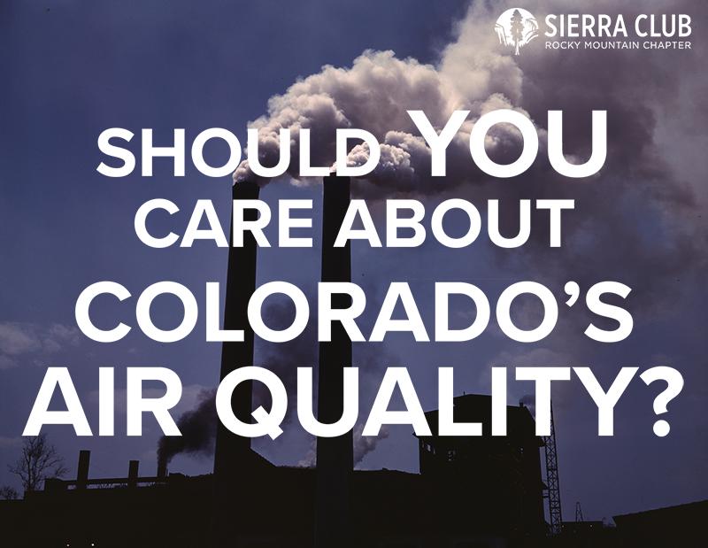 Colorado Air Quality >> Should You Care About Colorado Air Pollution Sierra Club