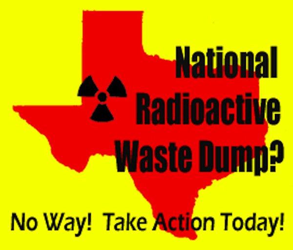 Speak Up Against Radioactive Waste Coming To Texas