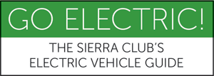 Go Electric! Click to see the Sierra Club's EV Guide