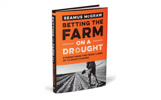 Betting the Farm on a Drought: Stories From the  Front Lines of Climate Change