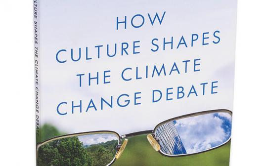 How Culture Shapes the Climate Change Debate, by Andrew Hoffman (Stanford University Press, 2015)