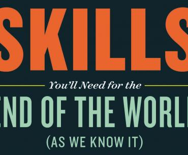 100 Skills You'll Need for the End of the World (As We Know It), by Ana Maria Spagna