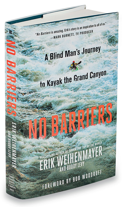 No Barriers: A Blind Man's Journey to Kayak the Grand Canyon